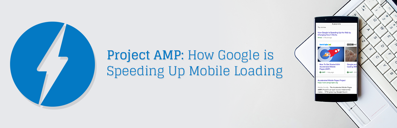 Project AMP: How Google is Speeding Up Mobile Loading