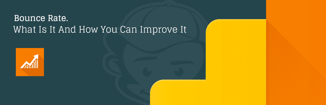Bounce Rate. What Is It And How You Can Improve It