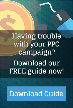 Having trouble with your PPC campaign? Download our free guide now!