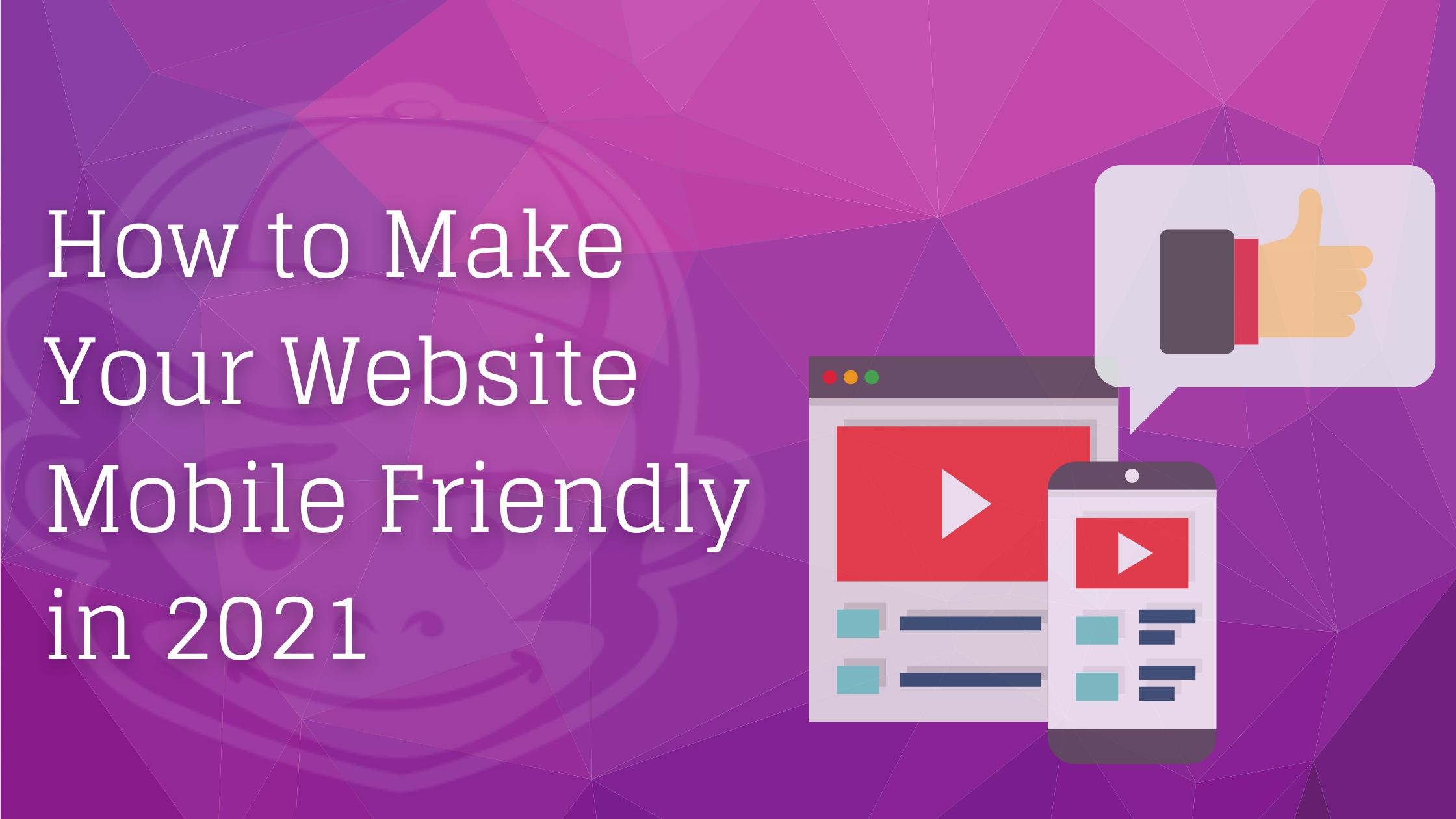 How to Make Your Website Mobile Friendly in 2021