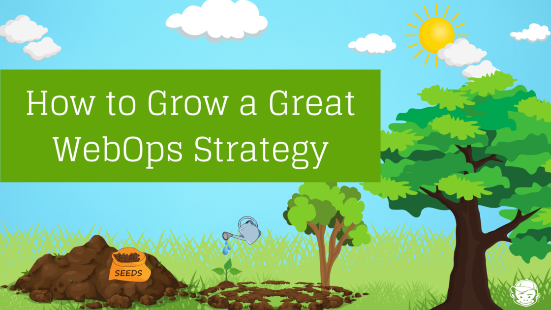 Grow a great WebOps strategy