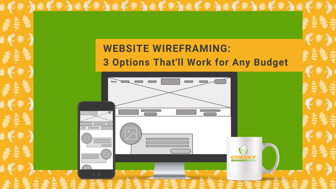 Website Wireframes - 3 Options that fit any budget